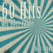 60 Hits der 40er Jahre (1940-1944) [Das waren unsere Schlager]