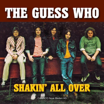 Shakin' All Over - The Guess Who