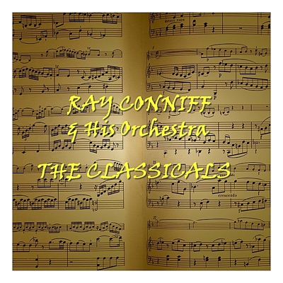 The Classicals - Ray Conniff