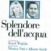 Splendore dell'acqua (Karol Wojtyla) [Le poesie di Karol Wojtyla, Papa Giovanni Paolo II, recitate da Monica Vitti ed Alberto Sordi]