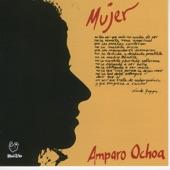 Amparo Ochoa - La Mujer