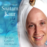 The Essential Snatam Kaur: Sacred Chants for Healing - Snatam Kaur - Snatam Kaur