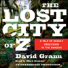 David Grann - The Lost City of Z: A Tale of Deadly Obsession in the Amazon (Unabridged)  artwork