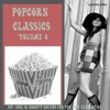 Popcorn Classics Volume 4 (Hip, Cool & Groovy Sounds For The Now Generation), 2007