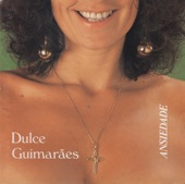 DULCE GUIMARÃES - ANSIEDADE