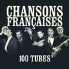Multi-interprètes - Chansons françaises (100 tubes) [Remasterisées] illustration