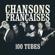 Multi-interprètes - Chansons françaises (100 tubes) [Remasterisées]