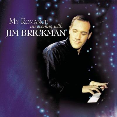 My Romance - An Evening With Jim Brickman - Jim Brickman