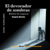 El Devorador de Sombras [The Devourer of Shades]: Relatos de Intriga y Terror - Gregorio Morales