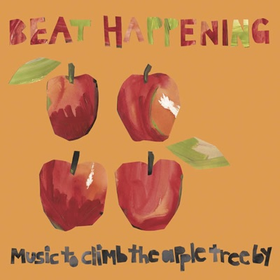 Music to Climb the Apple Tree By - Beat Happening