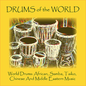 World Drums: African, Samba, Taiko, Chinese And Middle Eastern Music-Drums of the World