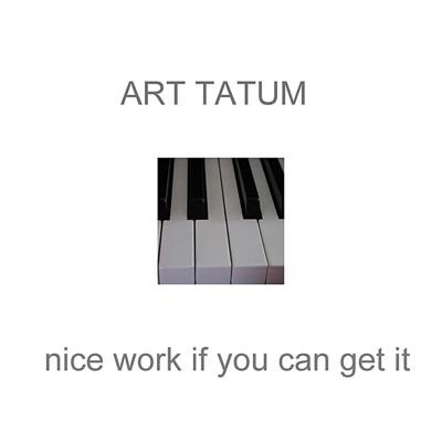 Nice Work If You Can Get It - Art Tatum