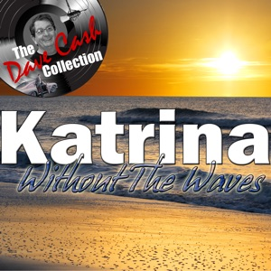 Katrina Without The Waves - [The Dave Cash Collection]