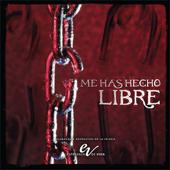 Me Has Hecho Libre