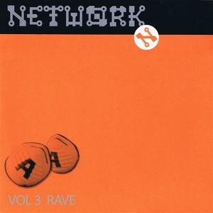 Network: Volume Three - Rave