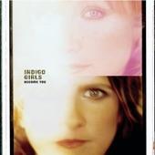 Indigo Girls - Collecting You