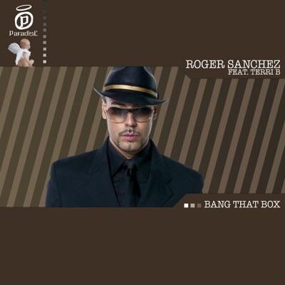 Bang the Box - Roger Sanchez