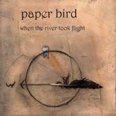 Paper Bird - Love Life Now