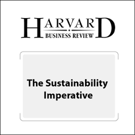The Sustainability Imperative (Harvard Business Review) (Unabridged) audiobook