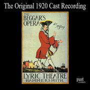 The Beggar's Opera - Frederic Austin & The 1920 Cast of the Lyric Theatre - Frederic Austin & The 1920 Cast of the Lyric Theatre