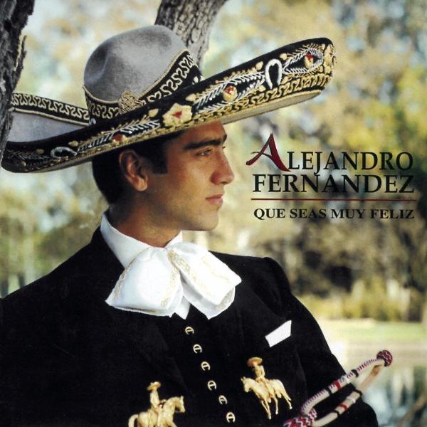 Que Seas Muy Feliz De Alejandro Fernández En Apple Music