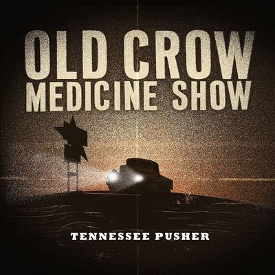 Tennessee Pusher - Old Crow Medicine Show