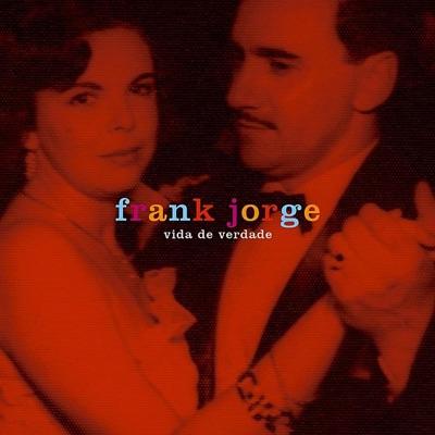 Vida de Verdade - Frank Jorge