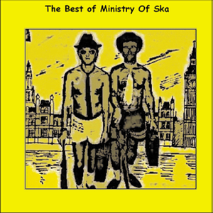 Ministry Of Ska - The Best of Ministry of Ska