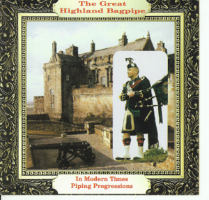 Various Artists - The Great Highland Bagpipe - In Modern Times Piping Progressions