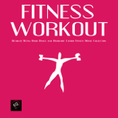 Fitness Workout - Ultimate Ultra Hard Dance and Hardcore Cardio Collection