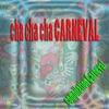 Cha Cha Cha Carneval