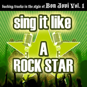 Sing It Like a Rock Star: Bon Jovi, Vol. 1 (Karaoke Version)