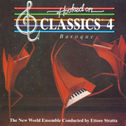 Hooked On Classics 4: Baroque - Ettore Stratta & The New World Ensemble - Ettore Stratta & The New World Ensemble