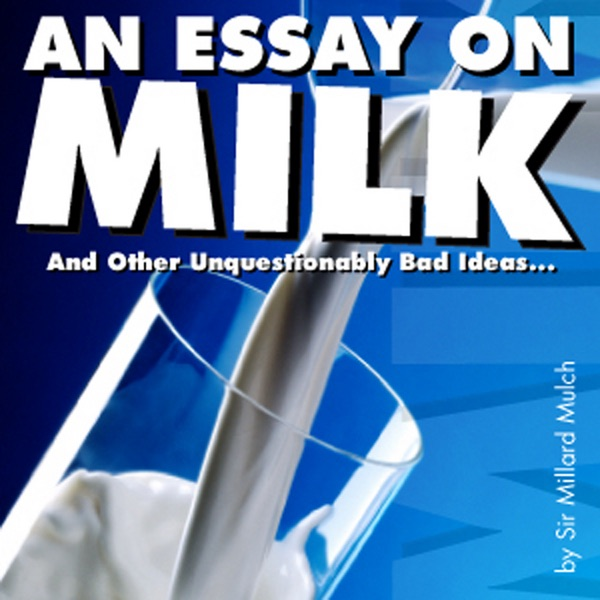 an essay on milk Gre argument essay milk and dairy products are rich in vitamin d and calcium—with a free essay review - free essay reviews.