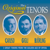 The Original Tenors - 3 Great Tenors From The Golden Age Of Opera - Caruso, Gigli, Bjorling
