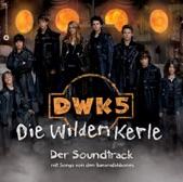 DWK 5 - Die wilden Kerle (Der Soundtrack)