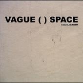 Vague ( ) Space - Down the Drain