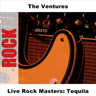 Live Rock Masters: Tequila - The Ventures