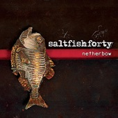 Saltfishforty - The Creelman / The Normaway Inn / The Reconciliation