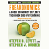 Freakonomics: Revised Edition (Unabridged) - Steven D. Levitt and Stephen J. Dubner