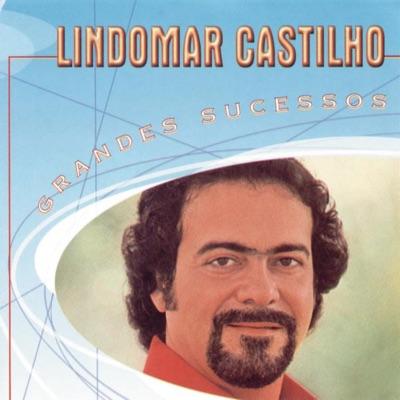 Grandes Sucessos - Lindomar Castilho - Lindomar Castilho