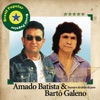 Brasil Popular: Amado Batista e Bartô Galeno