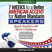7 Weeks to a Better American Accent for Native Mandarin Speakers, Vol. 1