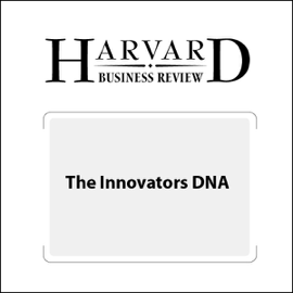 The Innovators DNA (Harvard Business Review) (Unabridged) audiobook