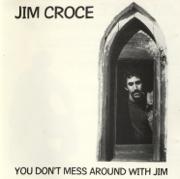 You Don't Mess Around With Jim - Jim Croce - Jim Croce