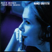 Nanci Griffith - Wouldn't That Be Fine