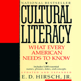 Cultural Literacy: What Every American Needs to Know (Unabridged) audiobook