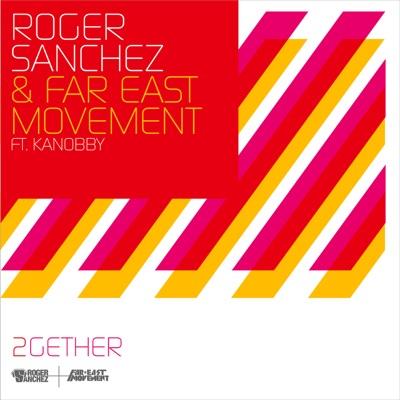 2gether (Radio Edit) [feat. Kanobby] - Single - Roger Sanchez