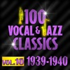 100 Vocal & Jazz Classic, Vol. 10 (1939-1940)