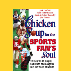 Chicken Soup for the Sports Fan's Soul: Stories of Insight, Inspiration, and Laughter audiobook